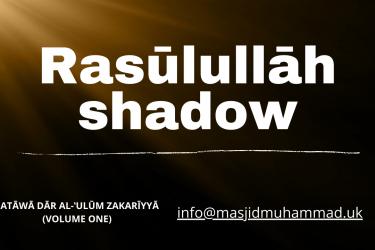 Rasūlullāh shadow