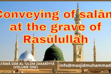 Conveying of salām at the grave of Rasūlullāh