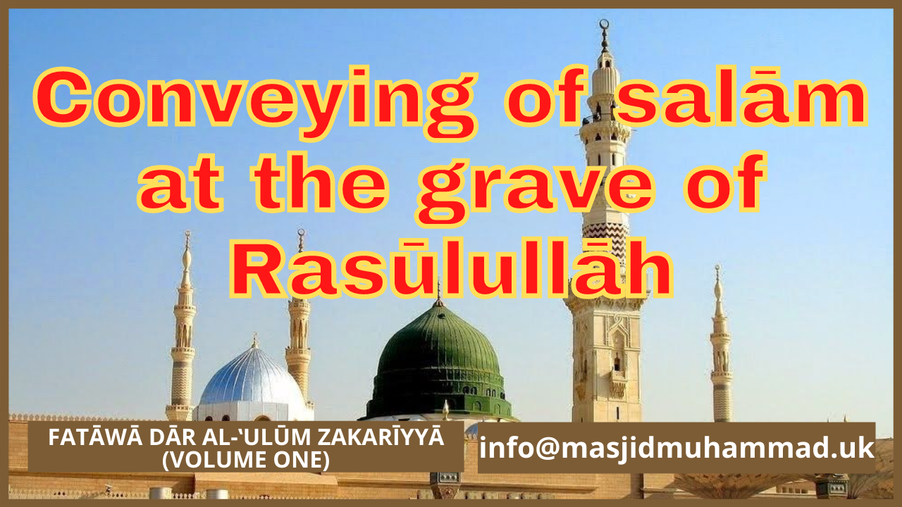 Conveying of salām at the grave of Rasūlullāh