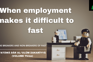 When an employment makes it difficult to fast
