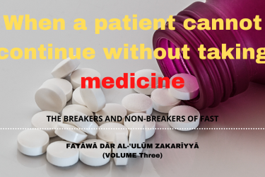 When a patient cannot continue without taking medicine
