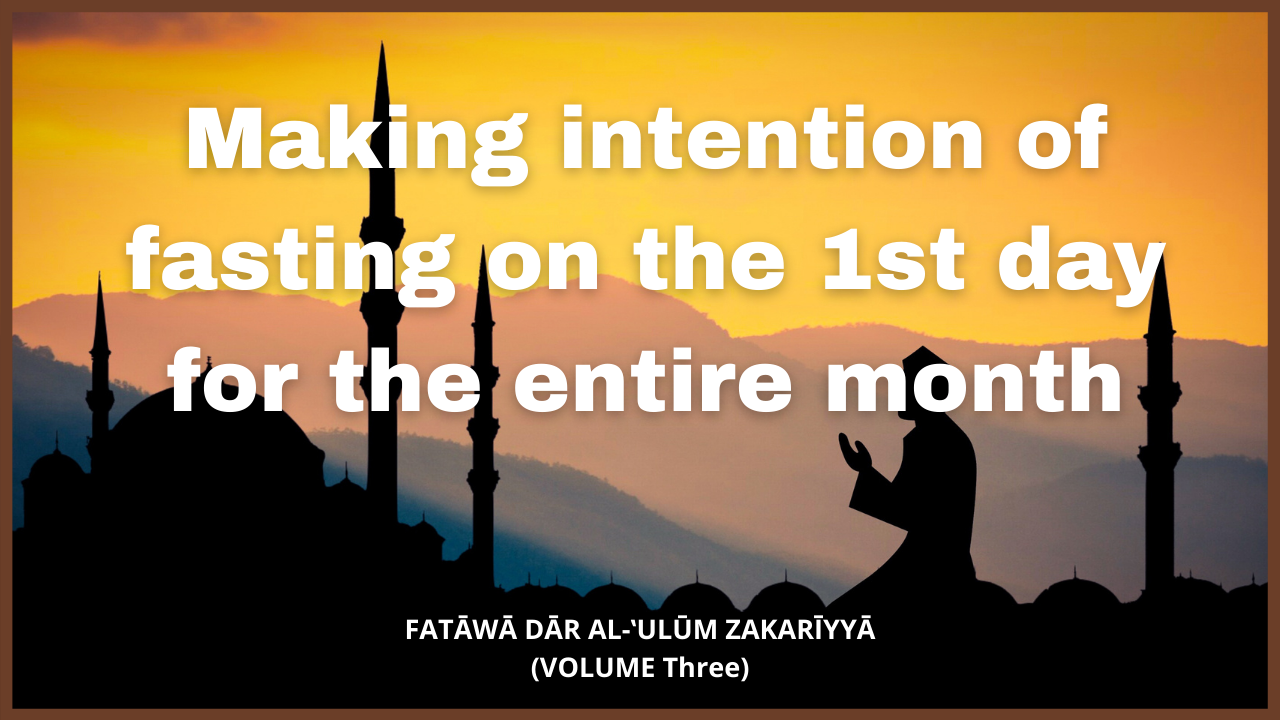 Making intention of fasting on the 1st day for the entire month