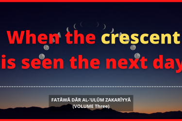 When the crescent is seen the next day