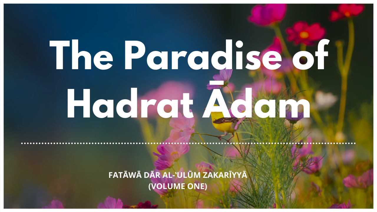 The Paradise of Hadrat Ādam