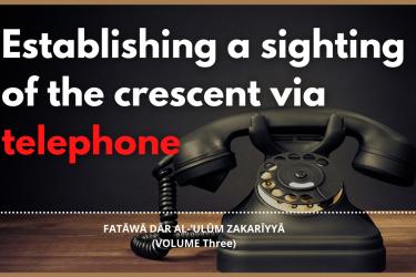 Establishing a sighting of the crescent via telephone