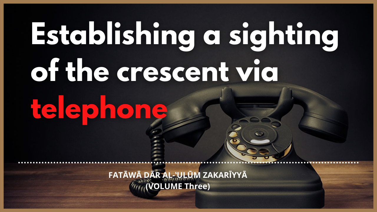 Establishing a sighting of the crescent via telephone
