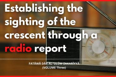 Establishing the sighting of the crescent through a radio report