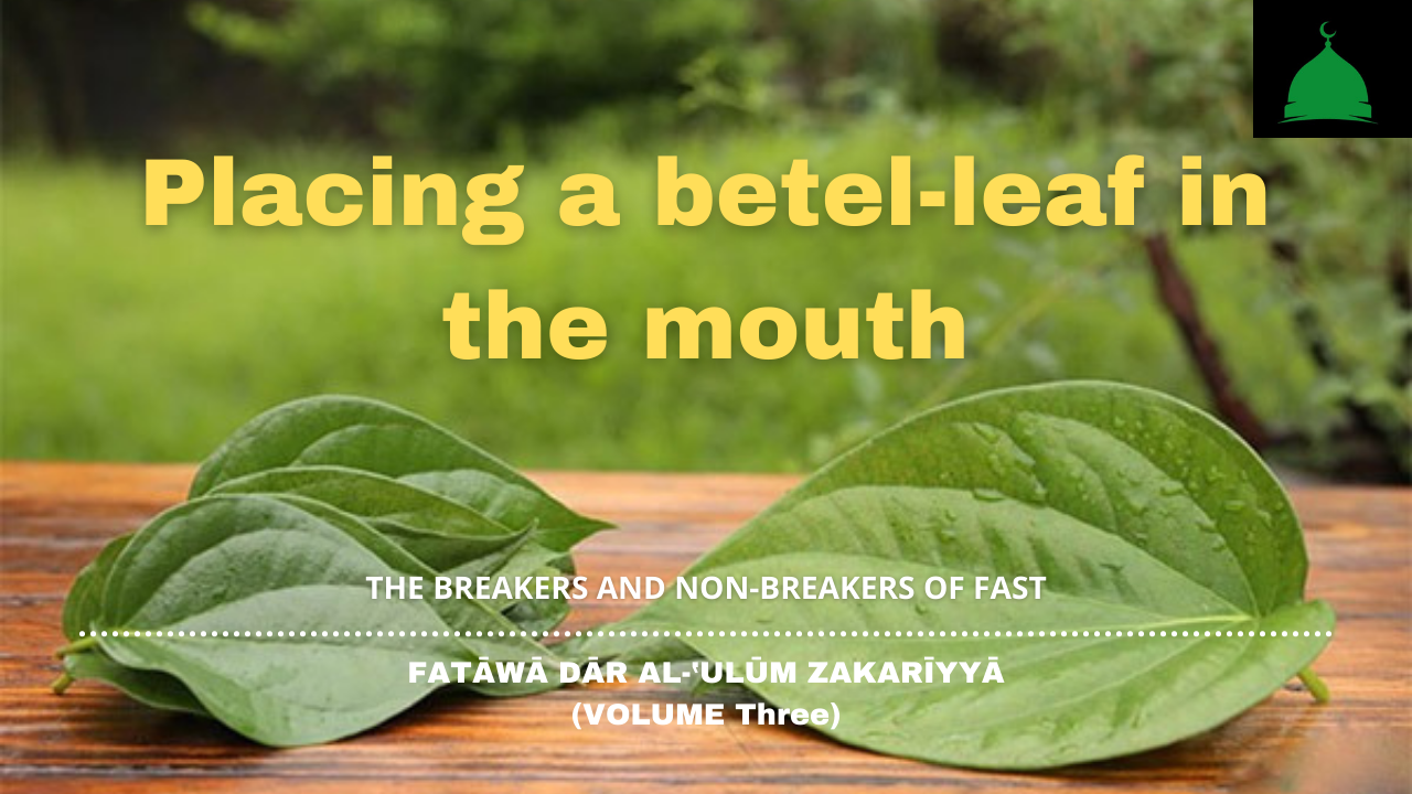 Placing a betel-leaf in the mouth