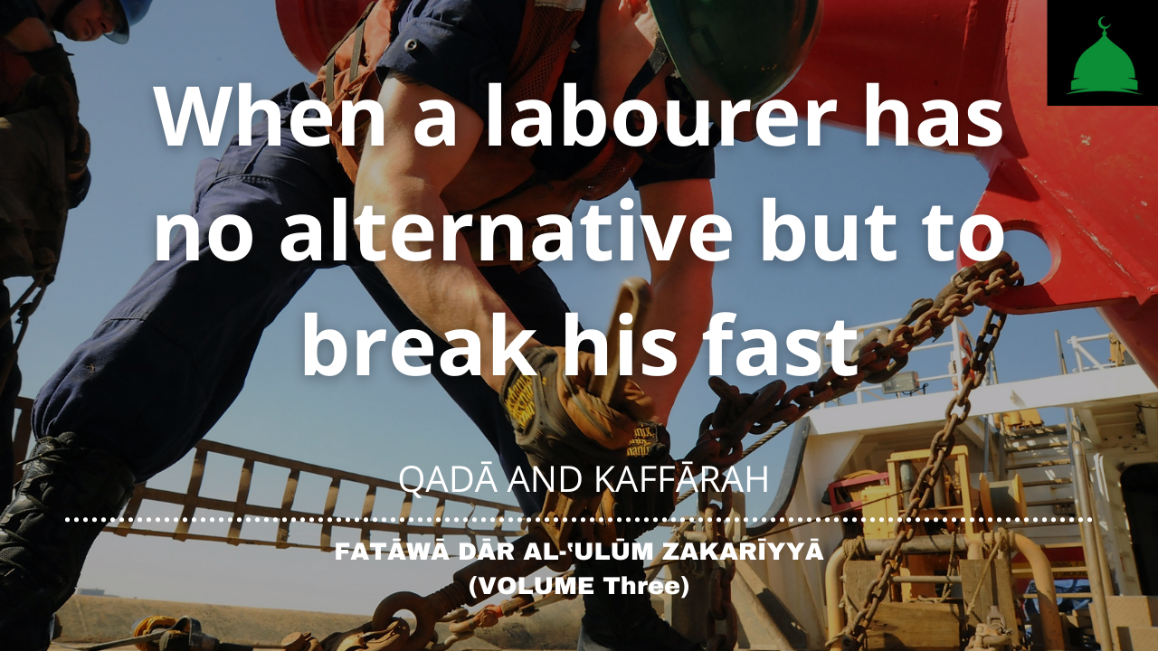 When a labourer has no alternative but to break his fast