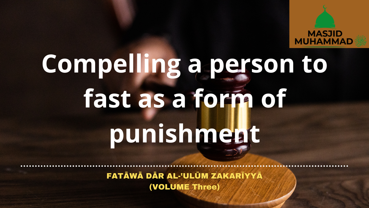 Compelling a person to fast as a form of punishment