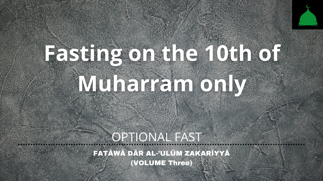 Fasting on the 10th of Muharram only