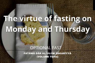The virtue of fasting on Monday and Thursday