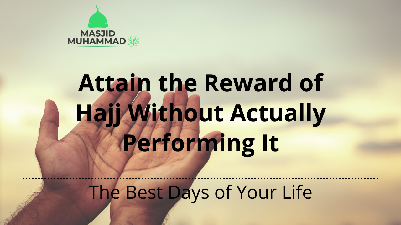 Attain the Reward of Hajj Without Actually Performing It