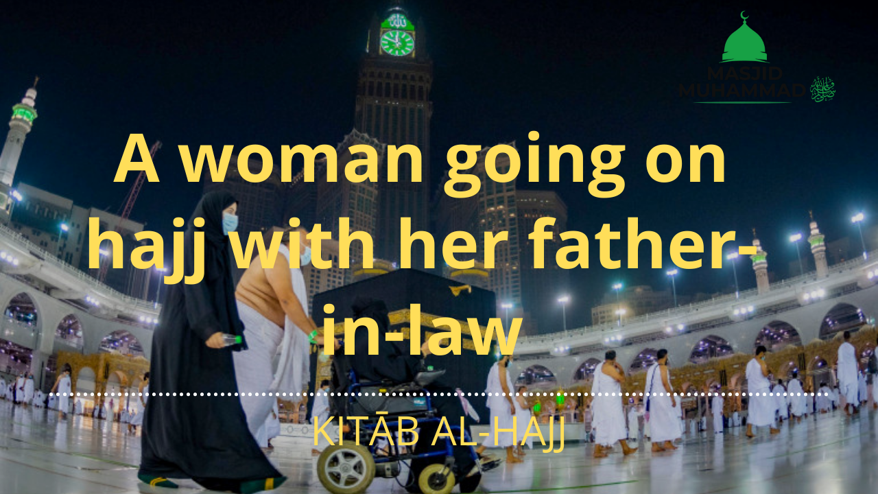 A woman going on hajj with her father-in-law