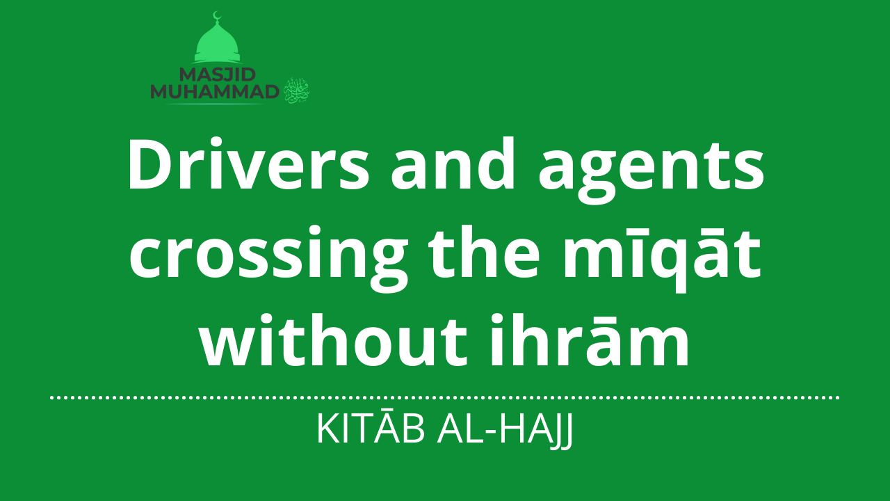 Drivers and agents crossing the mīqāt without ihrām