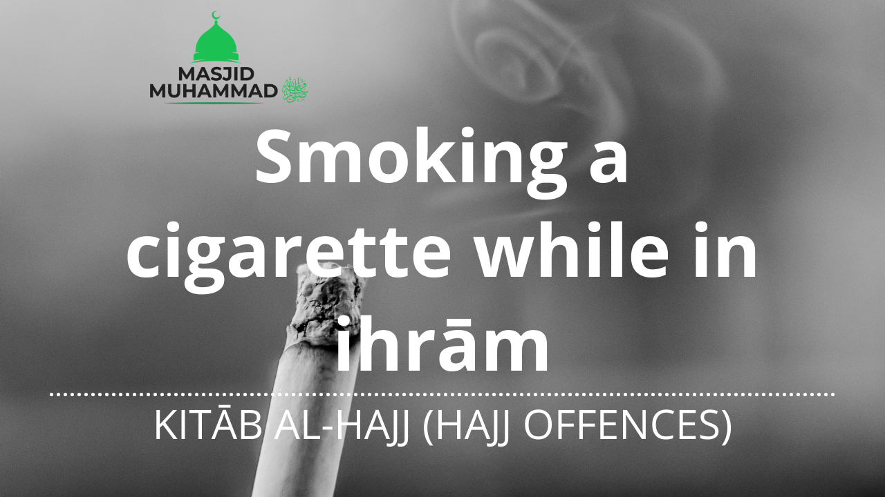 Smoking a cigarette while in ihrām