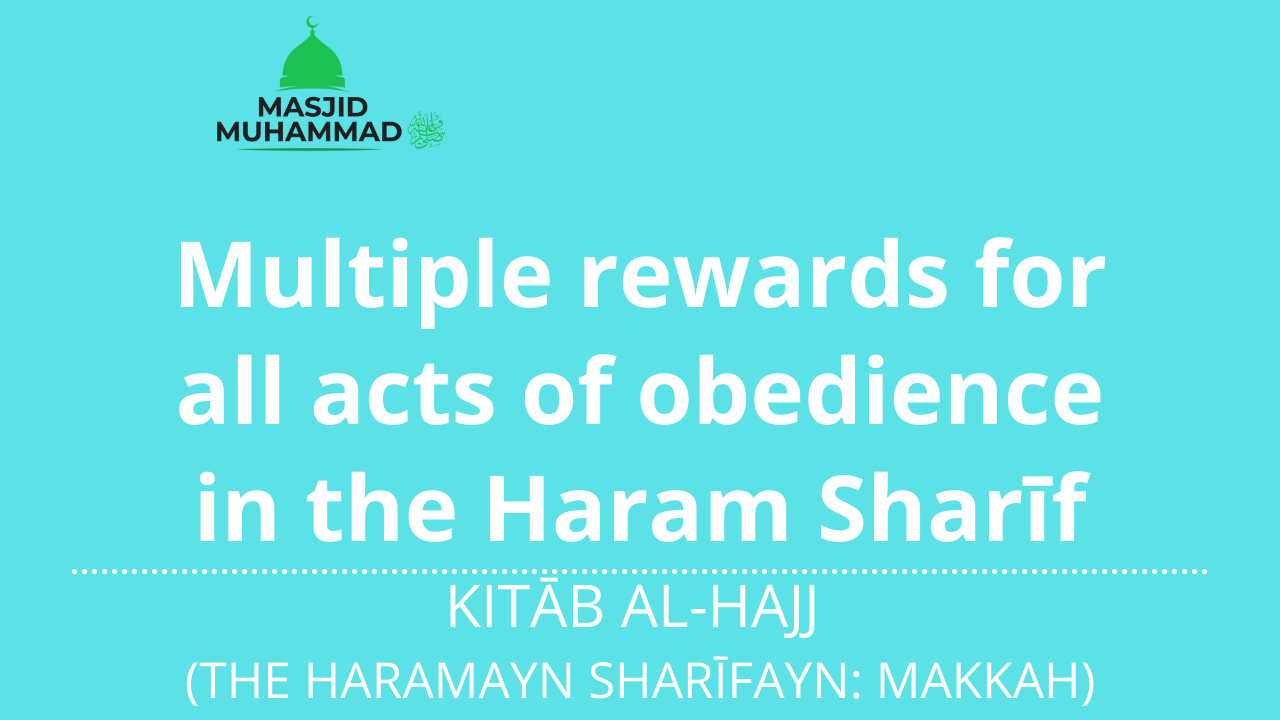 Multiple rewards for all acts of obedience in the Haram Sharīf