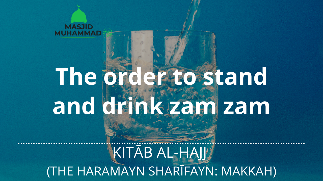 The order to stand and drink zam zam