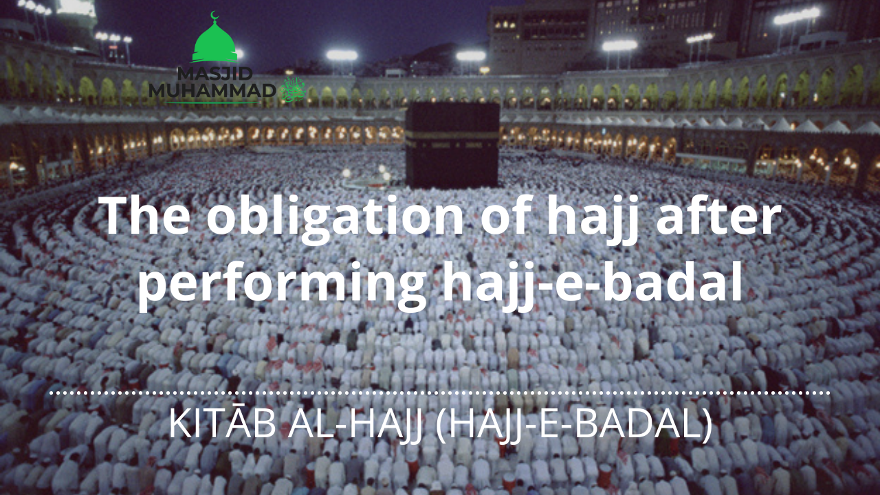 The obligation of hajj after performing hajj-e-badal