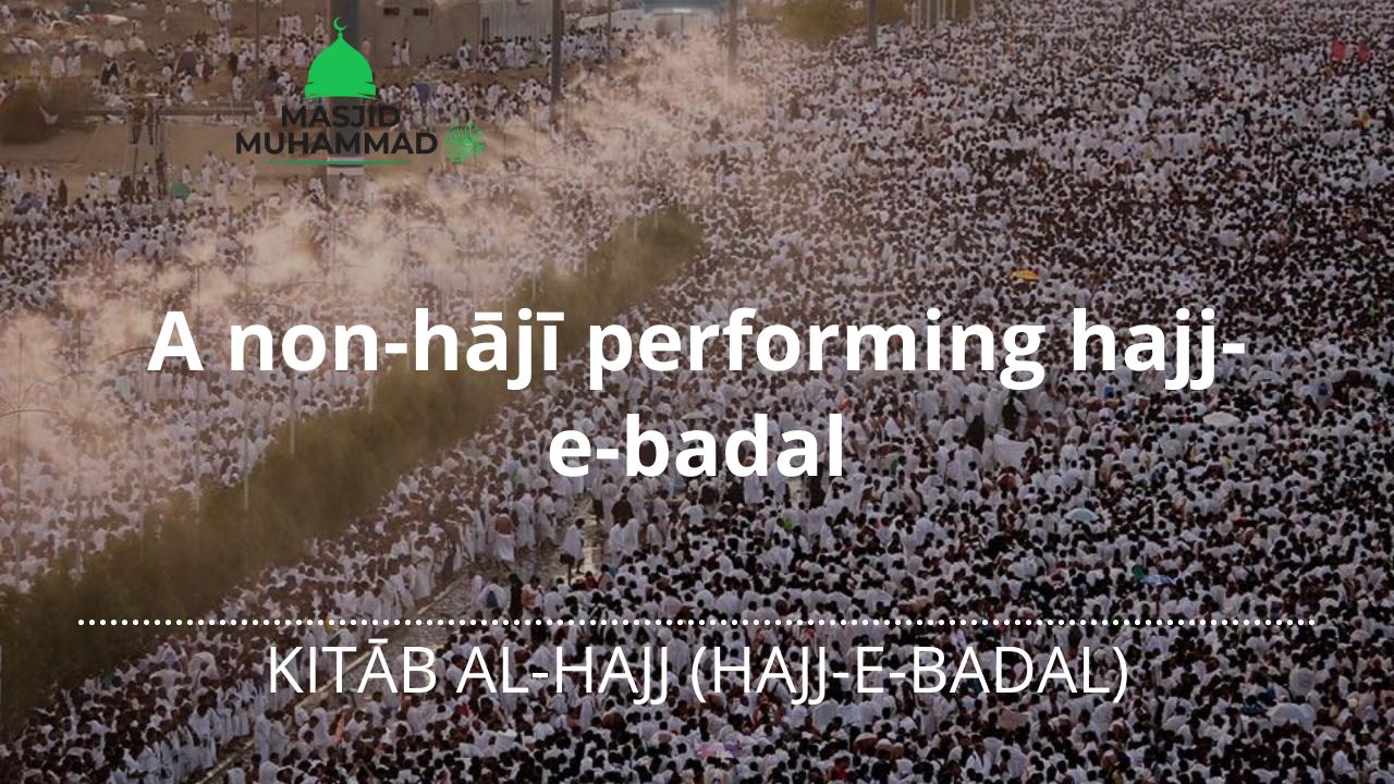 A non-hājī performing hajj-e-badal
