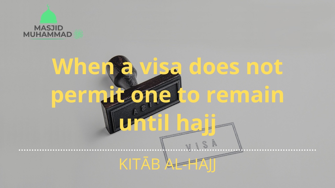 When a visa does not permit one to remain until hajj
